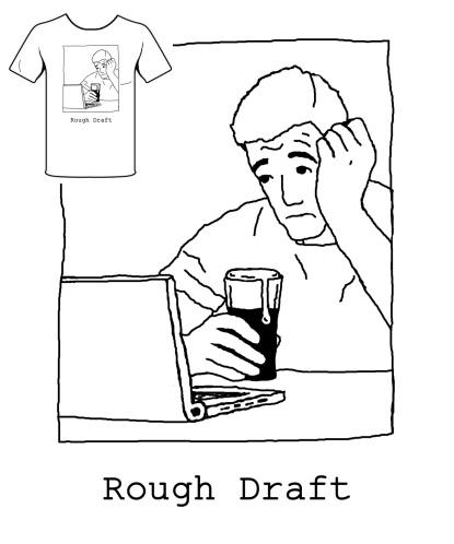 Rough Draft Shirt
